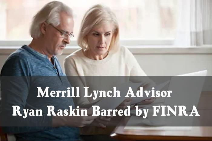 Merrill Lynch Advisor Ryan Raskin Barred by FINRA
