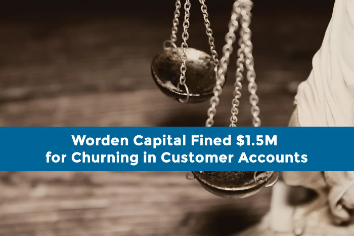 Worden Capital Fined $1.5M for Churning in Customer Accounts