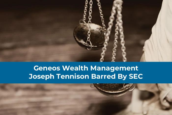 Geneos Wealth Management: Joseph Tennison Barred