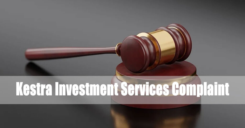 Kestra Investment Services Complaint